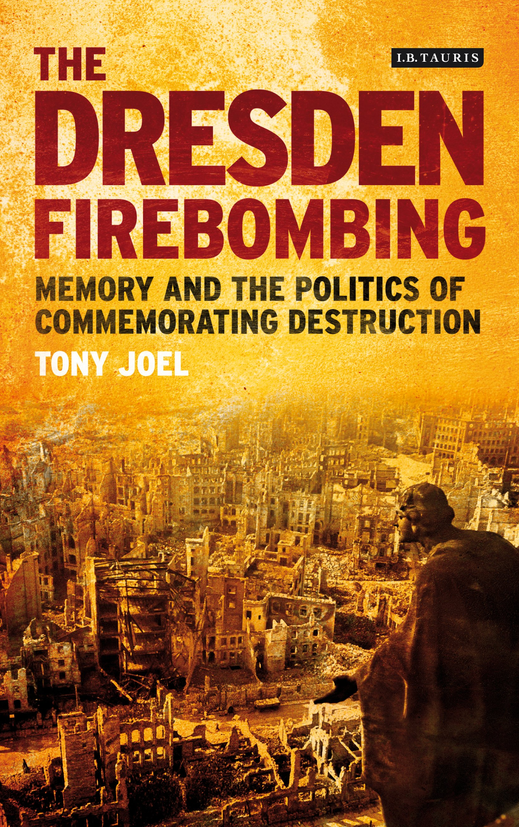 the dresden firebombing  u2013 contemporary histories research