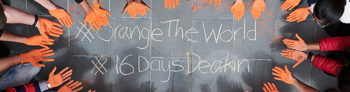 Orange hands around text that says #16DaysDeakin, Orange the World
