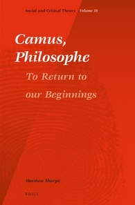 Camus, Philosophe: To Return to Our Beginnings